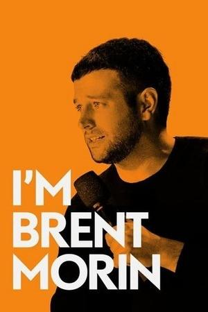 Poster: Brent Morin: I'm Brent Morin