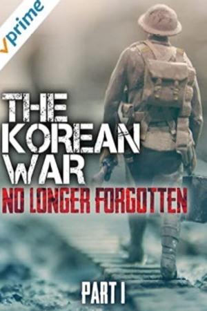 Poster: The Korean War: No Longer Forgotten - Part I