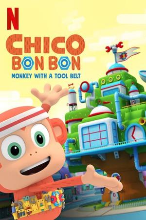 Poster: Chico Bon Bon: Monkey with a Tool Belt