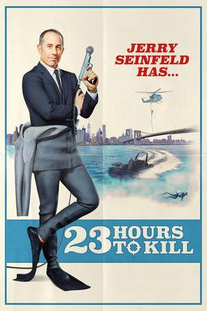 Poster: Jerry Seinfeld: 23 Hours To Kill