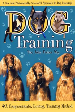Poster: Dog Training the John Fisher Way