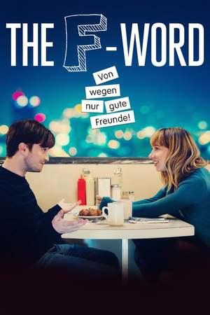 Poster: The F-Word - Von wegen nur gute Freunde