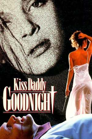 Poster: Kiss Daddy Goodnight