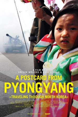 Poster: A Postcard from Pyongyang