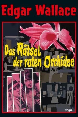 Poster: Edgar Wallace: Das Rätsel der roten Orchidee