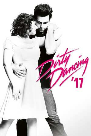 Poster: Dirty Dancing '17