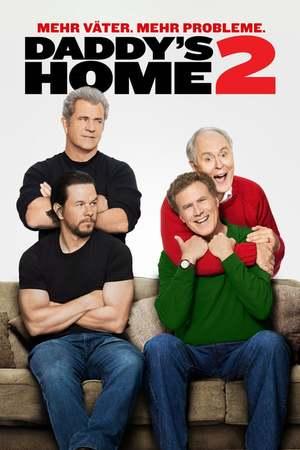 Poster: Daddy's Home 2 - Mehr Väter, mehr Probleme!