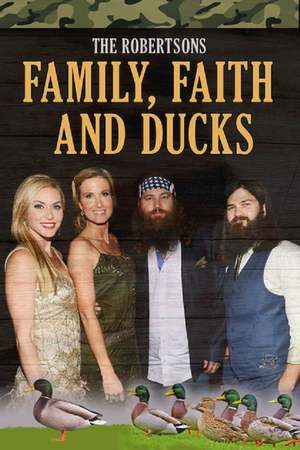 Poster: The Robertsons: Family, Faith and Ducks