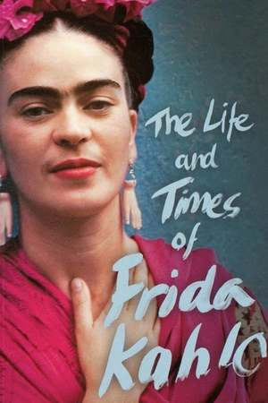 Poster: The Life and Times of Frida Kahlo