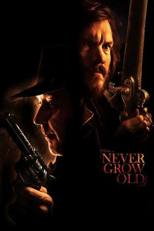 Poster: Never Grow Old