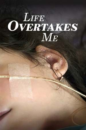 Poster: Life Overtakes Me