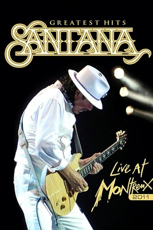 Poster: Santana: Greatest Hits - Live at Montreux 2011
