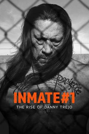 Poster: Inmate #1: The Rise of Danny Trejo