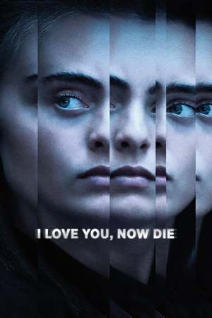 Poster: I Love You, Now Die: The Commonwealth v. Michelle Carter