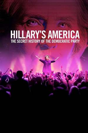 Poster: Hillary's America: The Secret History of the Democratic Party