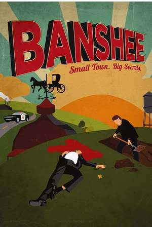 Poster: Banshee - Small Town. Big Secrets.