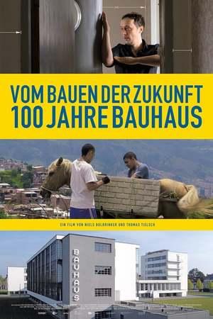 Poster: Vom Bauen der Zukunft - 100 Jahre Bauhaus