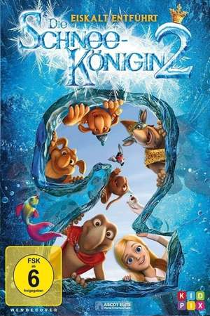 Poster: Die Schneekönigin 2 - Eiskalt entführt