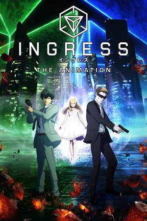 Poster: Ingress: The Animation