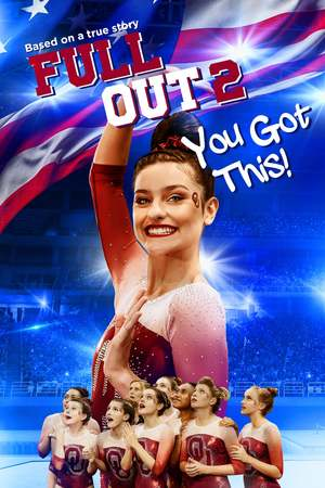 Poster: Full Out 2: You Got This!