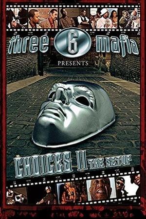 Poster: Three 6 Mafia: Choices II: The Setup