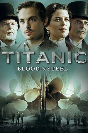 Poster: Titanic: Blood and Steel